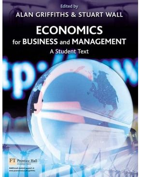 Economics for Business and Management:A Student Text