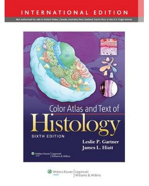 Color Atlas and Text of Histology: International Edition