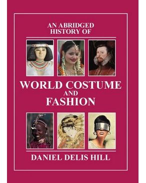 An Abridged History of World Costume and Fashion