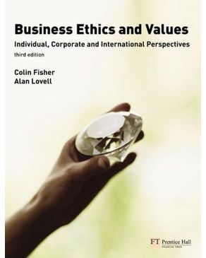 Business Ethics and Values:Individual, Corporate and International Perspectives