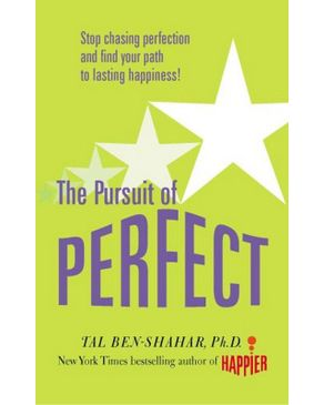 Pursuit of Perfect: Stop Chasing Perfection and Find Your Path to Lasting Happiness