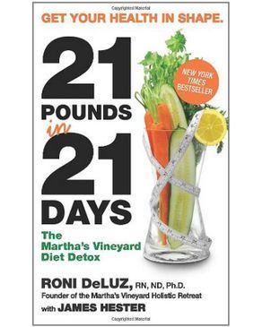 21 Pounds in 21 Days: The Martha`s Vineyard Diet Detox