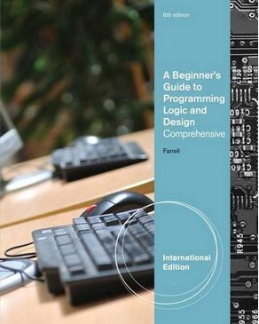 A Beginner`s Guide to Programming Logic and Design