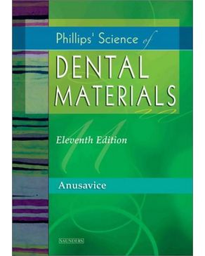 Phillips` Science of Dental Materials (Anusavice Phillip`s Science of Dental Materials)